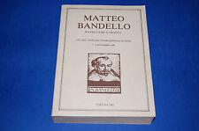 MATTEO BANDELLO Novelliere Europeo Tortona 1982 a cura di Ugo Rozzo
