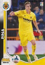 N°352 PINA # ESPANA VILLARREAL.CF CD.MOSTOLES CARD PANINI MEGACRACKS LIGA 2015