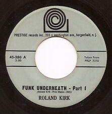 ROLAND KIRK Funk Underneath  Soul Jazz 45  on Prestige  Listen