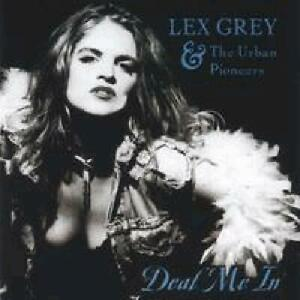 LEX GREY AND THE URBAN PIONEERS-DEAL ME IN-CD