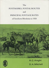 The Postmarks, Postal Routes & Postage Rates of Southern Rhodesia to 1924. New