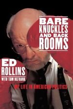 Bare Knuckles and Back Rooms: My Life in American