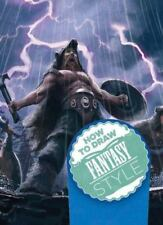 NEW - How to Draw Fantasy Style (How to Draw (Chartwell Books))
