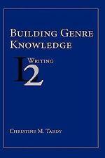 Building Genre Knowledge: By Christine M Tardy