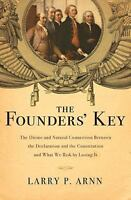 The Founders' Key: The Divine and Natural Connection Between the Declaration and