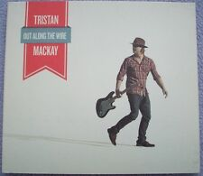 TRISTAN MACKAY Out Along The Wire NEAR MINT Folk Blues Country Vocal