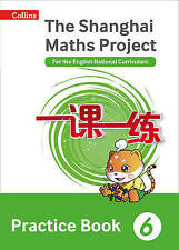 Shanghai Maths - The Shanghai Maths Project Practice Book Year 6: For the Englis