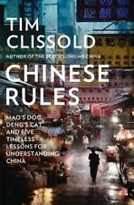Chinese Rules: Mao's Dog, Deng's Cat, and Five Timeless Lessons for Understandin