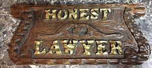 Honest Lawyer Heavy Duty Wooden Hand Carved Vintage Sign Used Great condition