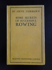 SOME SECRETS OF SUCCESSFUL ROWING : STEVE FAIRBAIRN