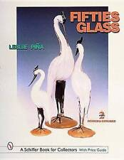 NEW Fifties Glass (Schiffer Book for Collectors) by Leslie A Piina