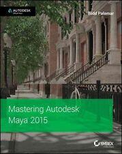 Mastering Autodesk Maya 2015: Autodesk Official Press by Todd Palamar...