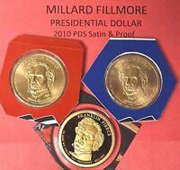 2010 PDS Millard Fillmore Presidential  Dollar Satin Finish and Proof Deep Cameo