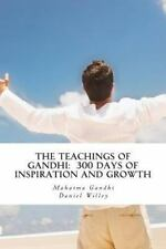 The Teachings of Gandhi: 300 Days of Inspiration and Growth by Mahatma Gandhi...