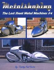 METALSHAPING the Lost Sheet Metal Machines #4 by Timothy Barton (2011, Trade Paperback)