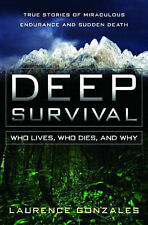 Deep Survival: Who Lives, Who Dies, and Why by Laurence Gonzales (H/C)