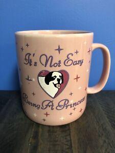 """BIG DOGS Mug - """"IT'S NOT EASY BEING A PRINCESS"""", Ceramic 30oz. Mug"""