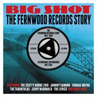 BIG SHOT - THE FERNWOOD RECORDS STORY - SCOTTY MOORE LYRICS - 2 CDS - NEW!!