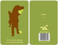 Canine Gift Greeting Card wEnv Overdoing DOG IS GOOD **FREE SHIPPING**