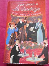 LA SAUVAGE / L'INVITATION AU CHATEAU - Jean ANOUILH - Poche Table ronde - 1965
