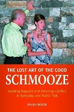 The Lost Art of the Good Schmooze : Building Rapport and Defusing Conflict in E…