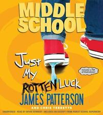 Middle School: Just My Rotten Luck by James Patterson & Chris Tebbetts (2015)