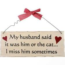 My Husband Said It Was Him Or The Cat - Funny Wooden Hanging Plaque Sign