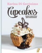 Cupcakes. Ideas Creativas Que Funcionan by Karina Di Geronimo and Leonardo...