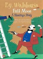 Full Moon: A Blandings Story By P. G. Wodehouse