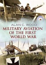 Military Aviation of the First World War: The Aces of the Allies and the Central