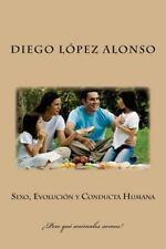 Sexo, Evolución y Conducta Humana : ¡pero Qué Animales Somos! by Diego López...