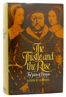 Hester W. Chapman THE THISTLE AND THE ROSE  1st Edition 1st Printing