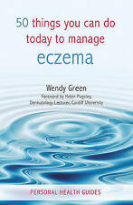 50 Things You Can Do Today to Manage Eczema, Green, Wendy, 1840247215, New Book
