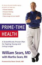 B0057DAQ7C Prime-Time Health: A Scientifically Proven Plan for Feeling Young an