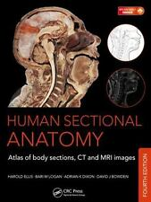 Human Sectional Anatomy: Atlas Of Body Sections, Ct And Mri Images, Fourth Ed...