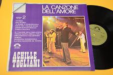 ACHILLE TOGLIANI LP LA CANZONE DELL'AMORE VOL 2 EX+ COME NUOVO