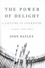 The Power of Delight : A Lifetime in Literature: Essays 1962-2002 by John...