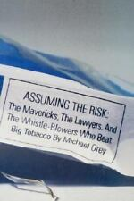 Assuming the Risk : The Mavericks, the Lawyers, and the Whistle-Blowers Who Beat