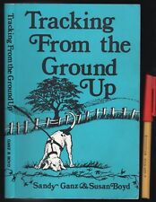 Teach TRACKER DOGS & PUPS TRACKING From the cGROUND UP Sandy Ganz & Susan Boyd