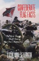 Confederate Flag Facts: What Every American Should Know about Dixie's Southern C