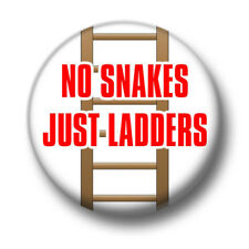 No Snakes Just Ladders 1 Inch / 25mm Pin Button Badge Positive Thinking Cute Fun