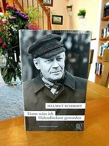 "Helmut Schmidt   ""Dann wäre ich Hafendirektor geworden""   gebunden, neu, OVP"