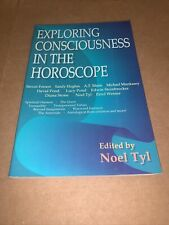 EXPLORING CONSCIOUSNESS IN HOROSCOPE By Noel Tyl