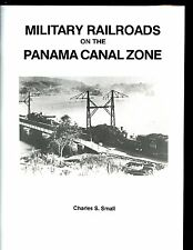 Military Railroads of the Panama Canal Zone    sb book, reprint
