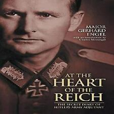 AT THE HEART OF THE REICH THE SECRET DIARY OF HITLER'S ARMY ADJUTANT