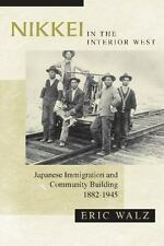 Nikkei in the Interior West: Japanese Immigration and Community Building, 1882-1