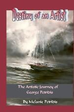 Destiny of an Artist : The Artistic Journey of George Petridis by Melanie...