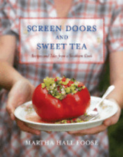 Screen Doors and Sweet Tea: Recipes and Tales from a Southern Cook by Foose