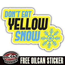 dont eat the yellow snow sticker 150 x 100mm