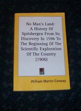 No Man's Land : A History of Spitsbergen ... William M. Conway - paperback, repr